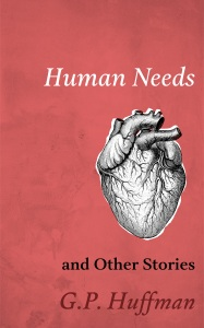 Human Needs and Other Stories